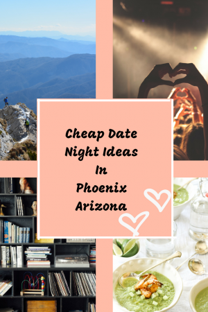 Inexpensive Date Night Ideas In Phoenix Arizona