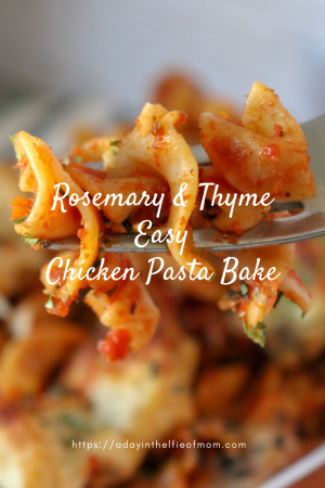 Rosemary and Thyme Chicken Pasta Bake